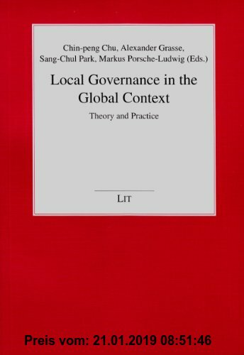 Gebr. - Local Governance in the Global Context: Theory and Practice (Politikwissenschaft)