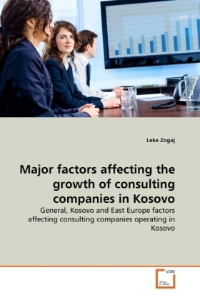 Major factors affecting the growth of consulting companies in Kosovo - General, Kosovo and East Europe factors affecting consulting companies operating in Kosovo