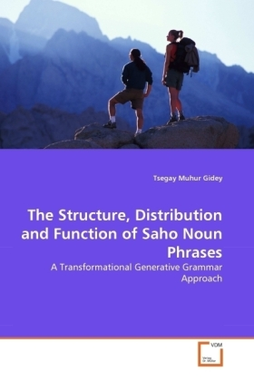 The Structure, Distribution and Function of Saho Noun Phrases - A Transformational Generative Grammar Approach - Muhur Gidey, Tsegay