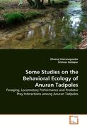 Some Studies on the Behavioral Ecology of Anuran Tadpoles