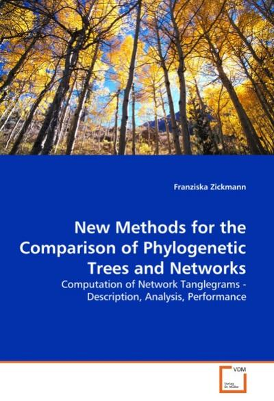 New Methods for the Comparison of Phylogenetic Trees and Networks - Franziska Zickmann