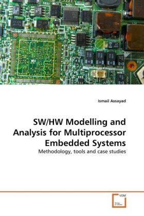 SW/HW Modelling and Analysis for Multiprocessor Embedded Systems - Methodology, tools and case studies - Assayad, Ismail