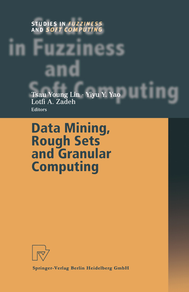 Data Mining, Rough Sets and Granular Computing als Buch von