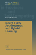 Rutkowska, Danuta: Neuro-Fuzzy Architectures and Hybrid Learning
