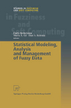 Statistical Modeling, Analysis and Management of Fuzzy Data - Carlo Bertoluzza; Maria A. Gil; Dan A. Ralescu