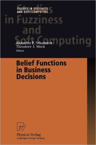 Belief Functions in Business Decisions - Rajendra P. Srivastava