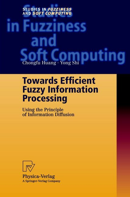 Towards Efficient Fuzzy Information Processing als Buch von Chongfu Huang, Yong Shi - Physica-Verlag HD