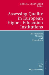 Assessing Quality in European Higher Education Institutions: Dissemination, Methods and Procedures - Chiara Orsingher