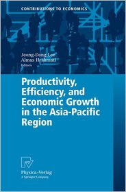 Productivity, Efficiency, and Economic Growth in the Asia-Pacific Region - Jeong-Dong Lee (Editor), Almas Heshmati (Editor)
