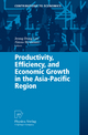 Productivity, Efficiency, and Economic Growth in the Asia-Pacific Region - Jeong-Dong Lee; Almas Heshmati