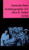 Autobiographie von Alice B. Toklas. 2. Auflage. Zürich: Arche, 1988. 296 Seiten mit Abbildungen und Register. Kartoniert. - Stein, Gertrude
