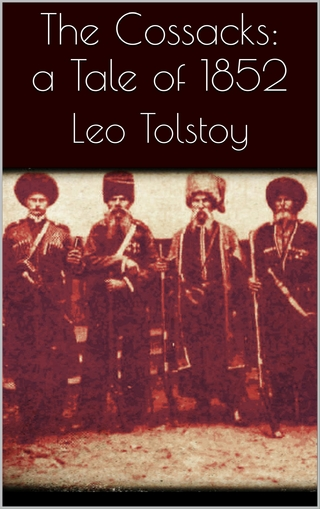 The Cossacks: A Tale of 1852 - Leo Tolstoy