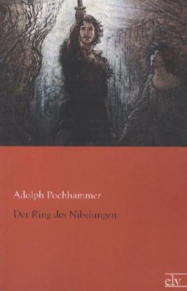 Der Ring des Nibelungen - Pochhammer, Adolph