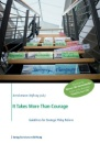 It Takes More Than Courage: Guidelines for Strategic Policy Reform - Frank Frick, Thomas Fischer, Joachim Fritz-Vannahme