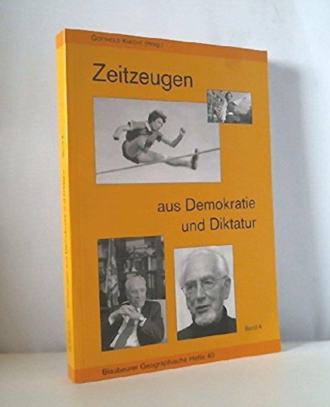 Zeitzeugen aus Demokratie und Diktatur: Band 4 (Blaubeurer Geographische Hefte) [Jan 01, 2009] Knecht, Gotthold - Gotthold Knecht