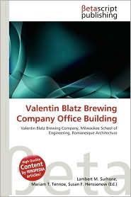 Valentin Blatz Brewing Company Office Building - Lambert M. Surhone (Editor), Miriam T. Timpledon (Editor), Susan F. Marseken (Editor)