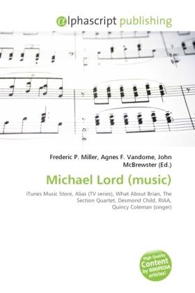 Michael Lord (music) - Miller, Frederic P. (Hrsg.) / Vandome, Agnes F. (Hrsg.) / McBrewster, John (Hrsg.)