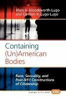 Containing (Un)American Bodies: Race, Sexuality, and Post-9/11 Constructions of Citizenship - Bloodsworth-Lugo, Mary K. Lugo-Lugo, Carmen R.