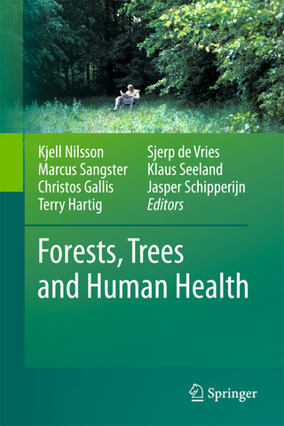 Forests, Trees and Human Health - Kjell Nilsson; Marcus Sangster; Christos Gallis; Terry Hartig; Sjerp de Vries