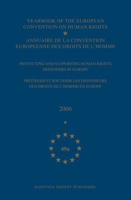 Yearbook of the European Convention on Human Rights/Annuaire de La Convention Europeenne Des Droits de L'Homme, Volume 49 a: Protecting and Supporting - Council of Europe/Conseil de L'Europe