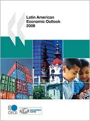 Latin American Economic Outlook 2008 - Oecd Publishing