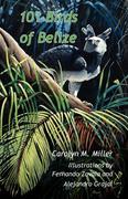 Miller, Carolyn M.: 101 Birds of Belize