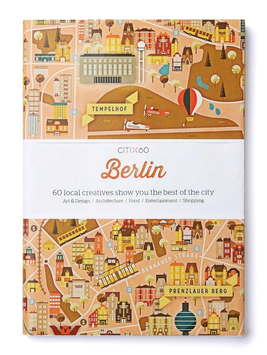 CITIx60 City Guides - Berlin  60 local creatives bring you the best of the city  Taschenbuch  Englisch  2018