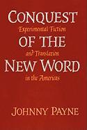 Conquest of the New Word: Experimental Fiction and Translation in the Americas