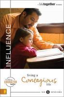 Influence: Living a Contagious Life