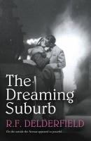 The Dreaming Suburb: Will The Avenue remain peaceful in the aftermath of war?