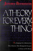 A Theory for Everything Jeremy Bernstein Author
