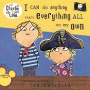 Charlie and Lola. I Can Do Anything That's Everything All on My Own
