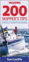 Yachting Monthly 200 Skipper's Tips: Instant Skills To Improve Your Seamanship Tom Cunliffe Author