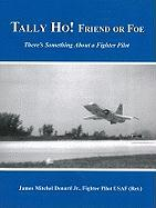 Tally Ho! Friend or Foe: There's Something about a Fighter Pilot