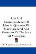 Life and Correspondence of John A. Quitman V1: Major -General and Governor of the State of Mississippi - Quitman, John A.; Claiborne II, J. F.
