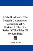A Vindication of the Scottish Covenanters: Consisting of a Review of the First Series of the Tales of My Landlord - McRie, Thomas