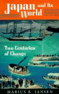 Japan and Its World: Two Centuries of Change