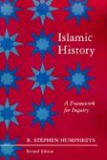 Islamic History: A Framework for Inquiry - Revised Edition