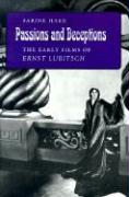 Passions and Deceptions: The Early Films of Ernst Lubitsch Sabine Hake Author