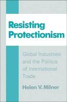 Resisting Protectionism: Global Industries and the Politics of International Trade