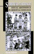 Spiritual Marriage: Sexual Abstinence in Medieval Wedlock