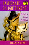 Passionate Enlightenment: Women in Tantric Buddhism (Mythos: the Princeton/Bollingen Series in World Mythology)