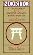 Norito: A Translation of the Ancient Japanese Ritual Prayers - Updated Edition Donald L. Philippi Author