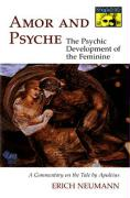 Amor and Psyche: The Psychic Development of the Feminine: A Commentary on the Tale by Apuleius. (Mythos Series) Erich Neumann Author
