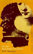 Art and the Creative Unconscious: Four Essays: Bollingen Series, Lxi, 1 (Works by Erich Neumann) (Essays of Erich Neumann, Band 1)