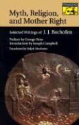 Myth, Religion, and Mother Right: Selected Writings of Johann Jakob Bachofen (Bollingen Series (General))