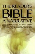 The Reader's Bible, a Narrative: Selections from the King James Version