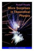 More Surprises in Theoretical Physics: 105 (Princeton Series in Physics)