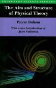 The Aim and Structure of Physical Theory: (With a foreword by Jules Vuillemin)