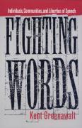 Fighting Words: Individuals, Communities and Liberties of Speech